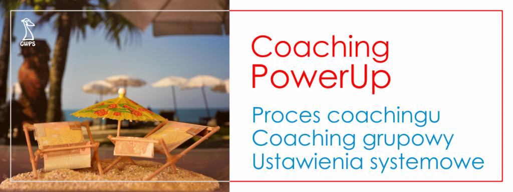 Coaching PowerUp wydarzenie - proces coachingu, superwizja, ustawienia systemowe